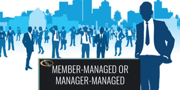Looking for a Reason to Select a Member-Managed or a Manager-Managed LLC