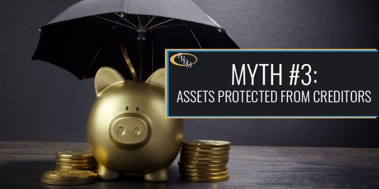 Myth #3: Assets in Trust are Protected from Creditors