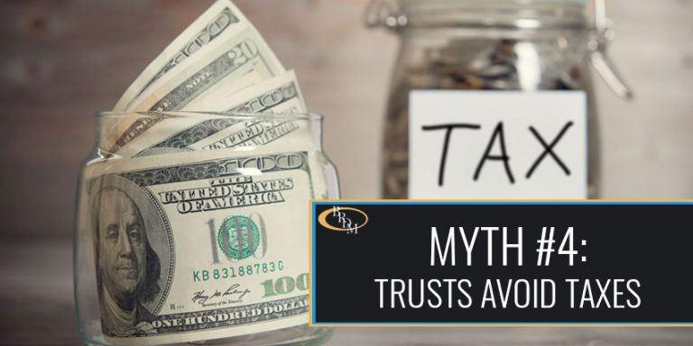 Myth #4: Trusts Avoid Taxes