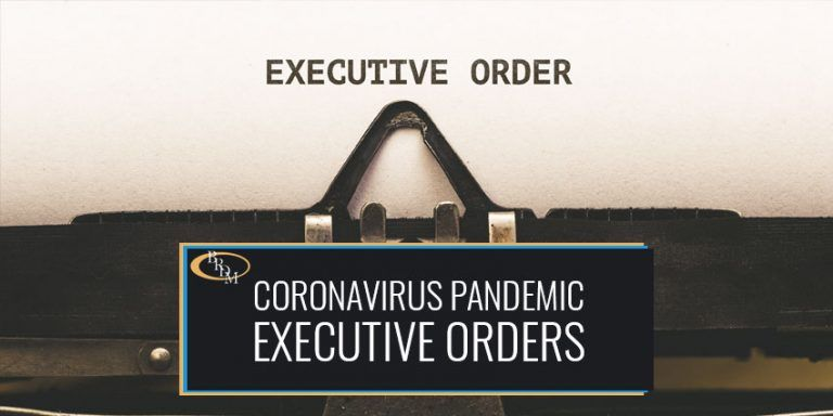 RECENT EXECUTIVE ORDERS REGARDING THE CORONAVIRUS PANDEMIC