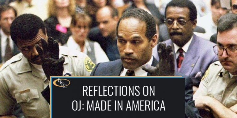 """Reflections on """"OJ: Made in America"""" from a Criminal Defense Lawyer"""