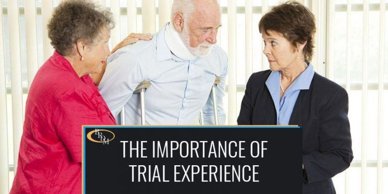 THE IMPORTANCE OF WORKING WITH A FIRM WITH TRIAL EXPERIENCE FOR YOUR INJURY CLAIM