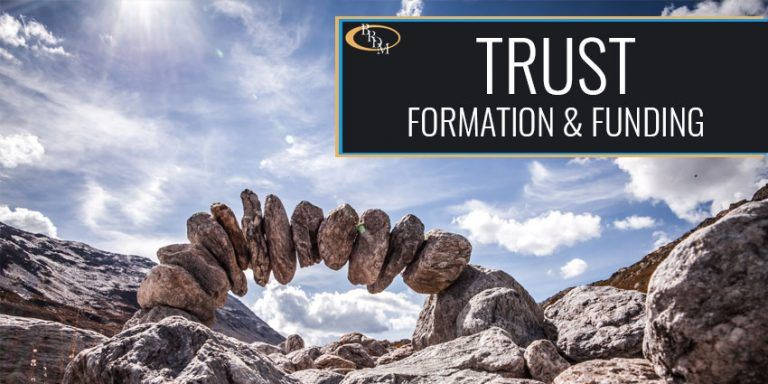 Trust Formation & Funding