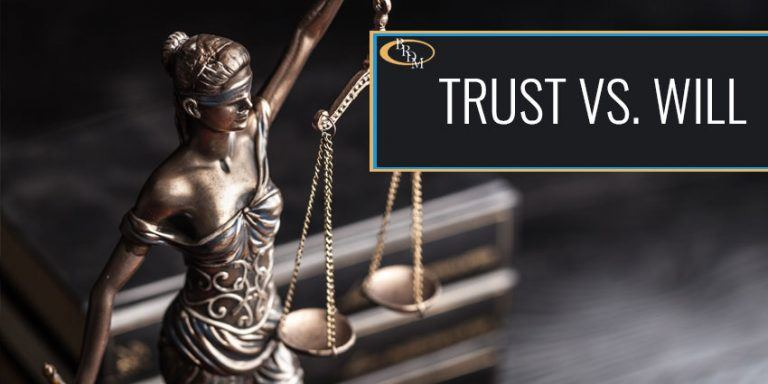 Trust vs. Will – Which is right for you