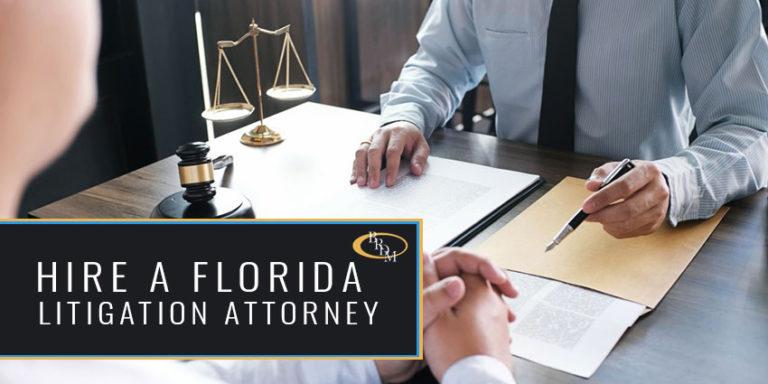 Why Hire a Florida Litigation Attorney?